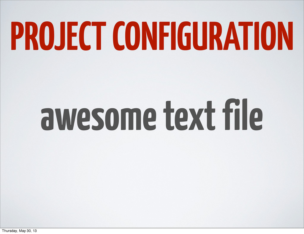 PROJECT CONFIGURATION awesome text file Thursda...