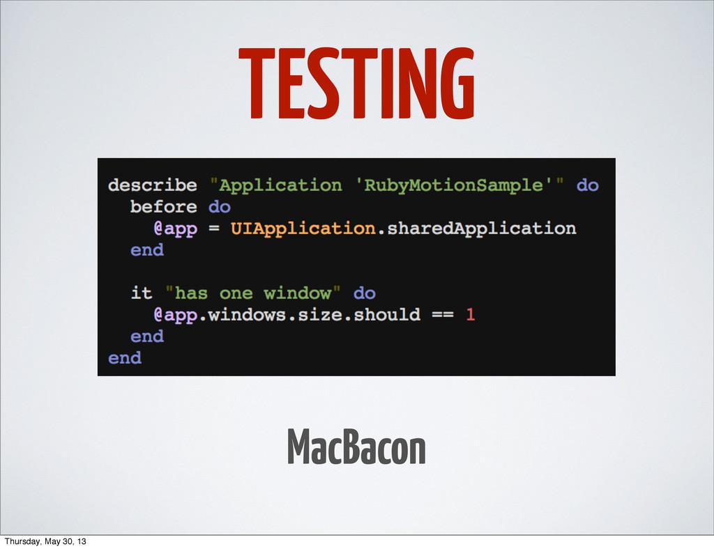 TESTING MacBacon Thursday, May 30, 13