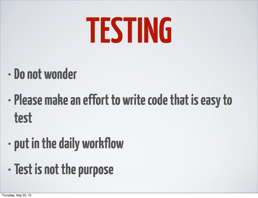TESTING • Do not wonder • Please make an effort...