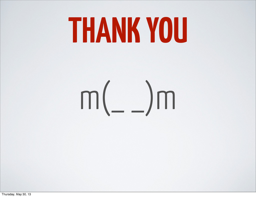 THANK YOU m(_ _)m Thursday, May 30, 13