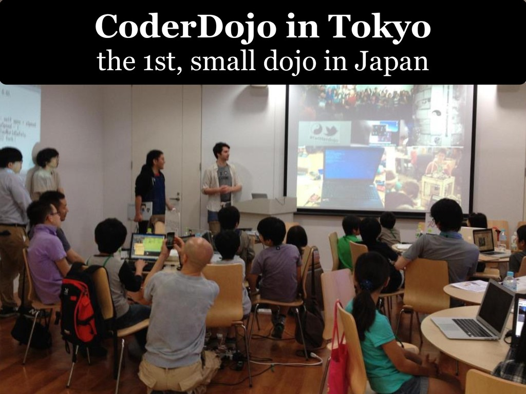 CoderDojo in Tokyo the 1st, small dojo in Japan