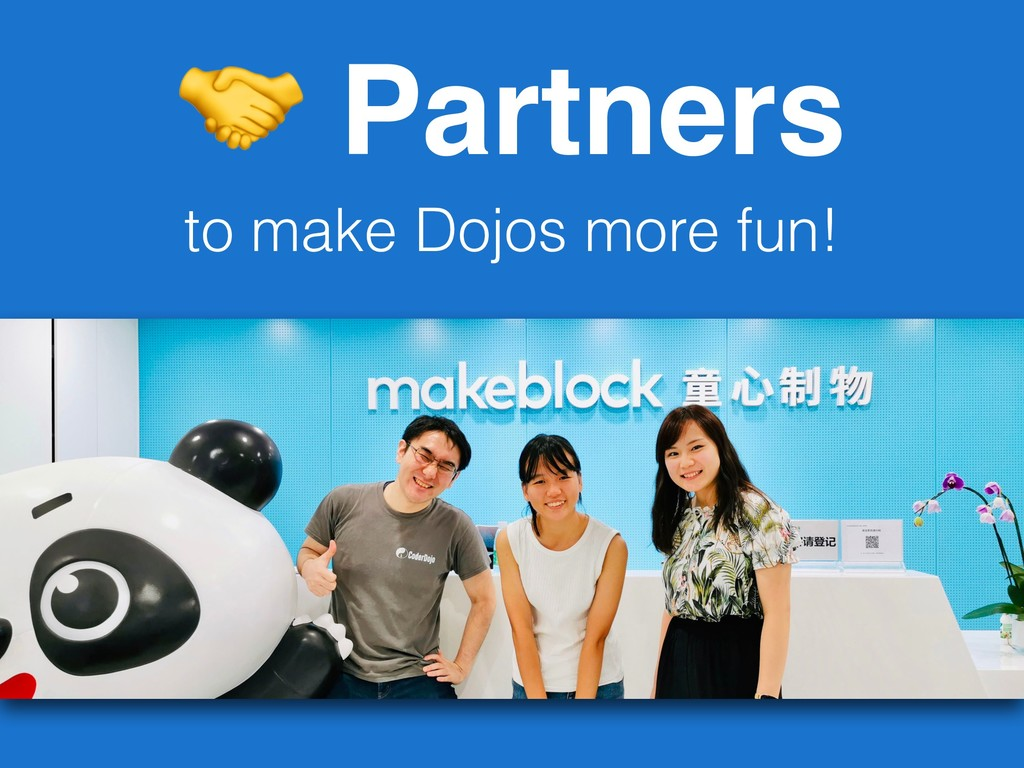 Partners to make Dojos more fun!