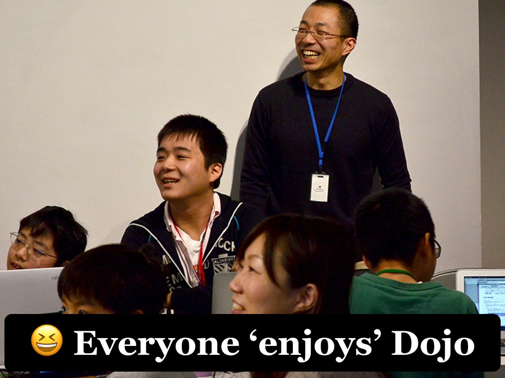 Everyone 'enjoys' Dojo