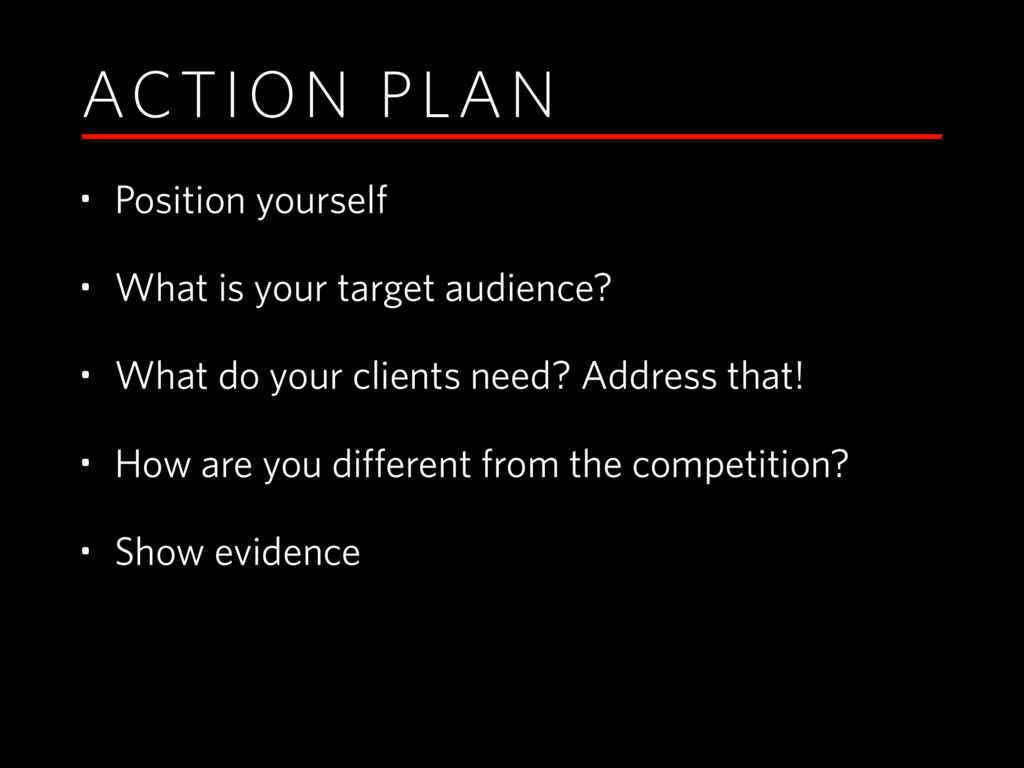 ACTION PLAN • Position yourself • What is your ...