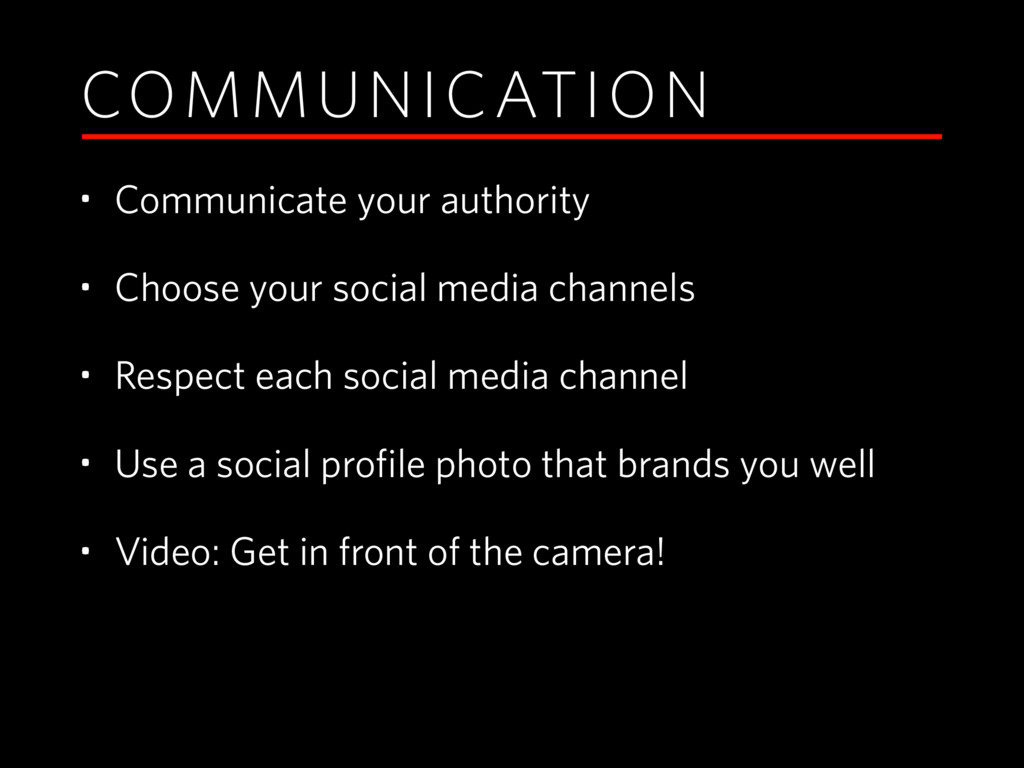 COMMUNICATION • Communicate your authority • Ch...