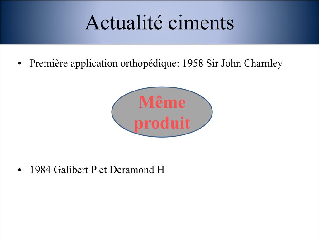 • Première application orthopédique: 1958 Sir J...