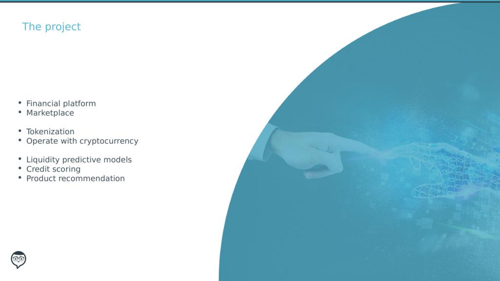Fecha The project • Financial platform • Market...