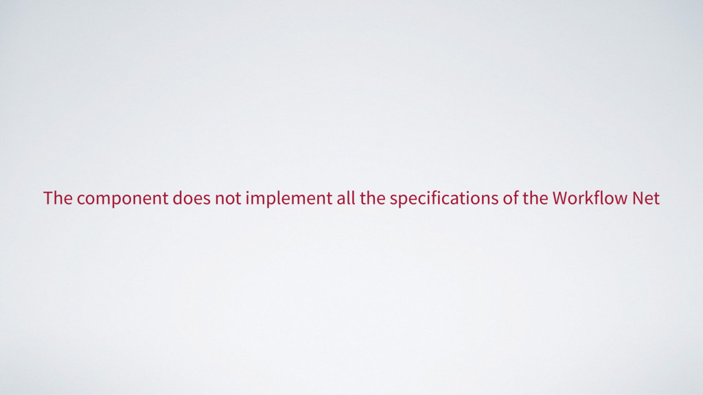 The component does not implement all the specif...