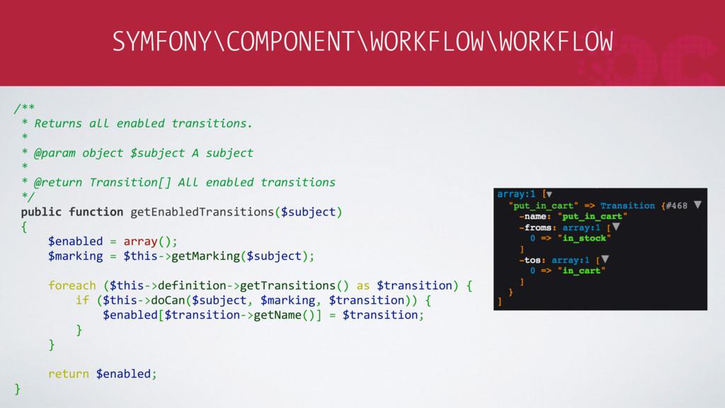 SYMFONY\COMPONENT\WORKFLOW\WORKFLOW /** * Retur...