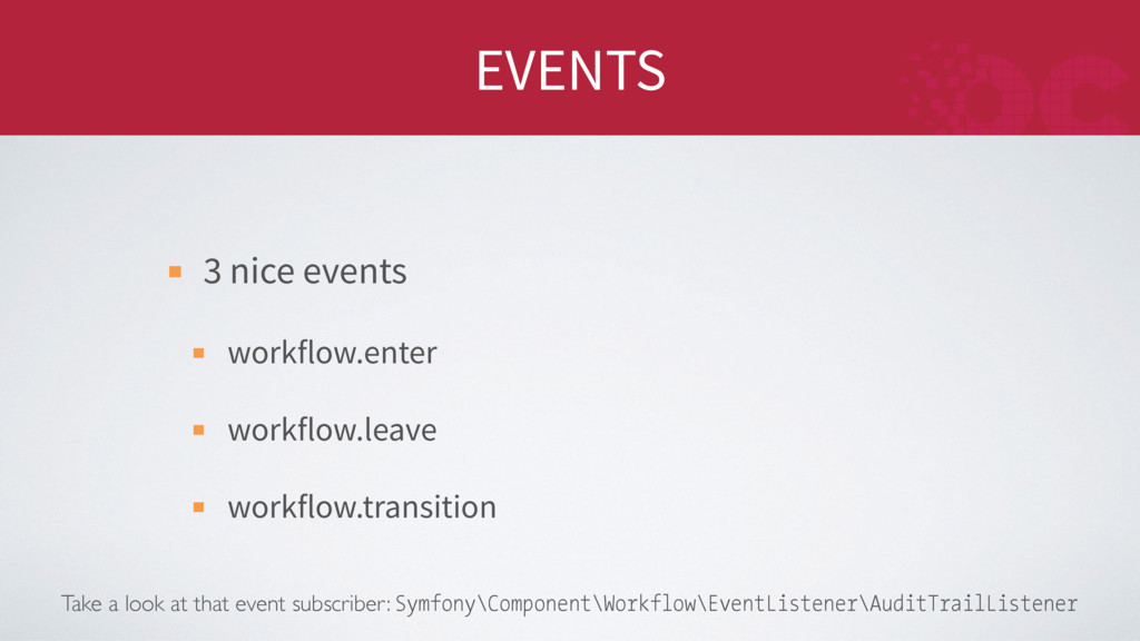 EVENTS 3 nice events workflow.enter workflow.le...