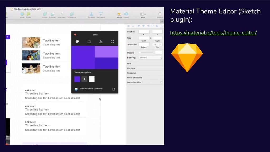 Material Theme Editor (Sketch plugin): https://...