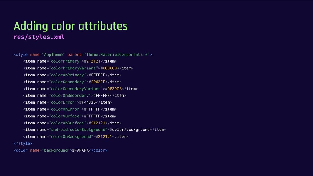 "Adding color attributes <style name=""AppTheme"" ..."