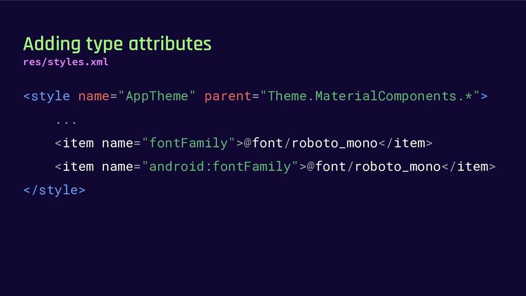 """Adding type attributes <style name=""""AppTheme"""" p..."""