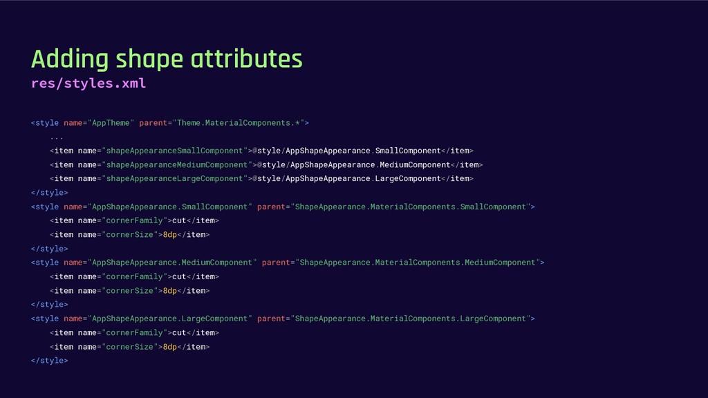"Adding shape attributes <style name=""AppTheme"" ..."