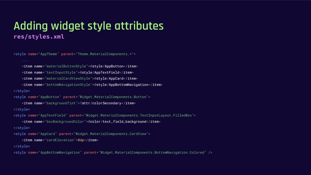 "Adding widget style attributes <style name=""App..."