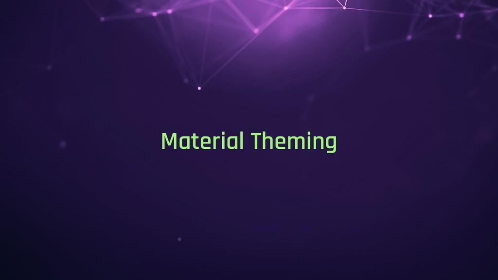 Material Theming