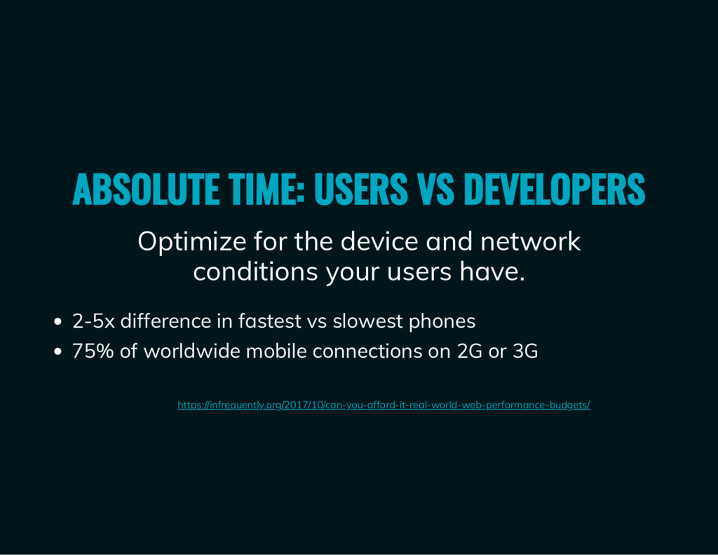 Optimize for the device and network conditions ...