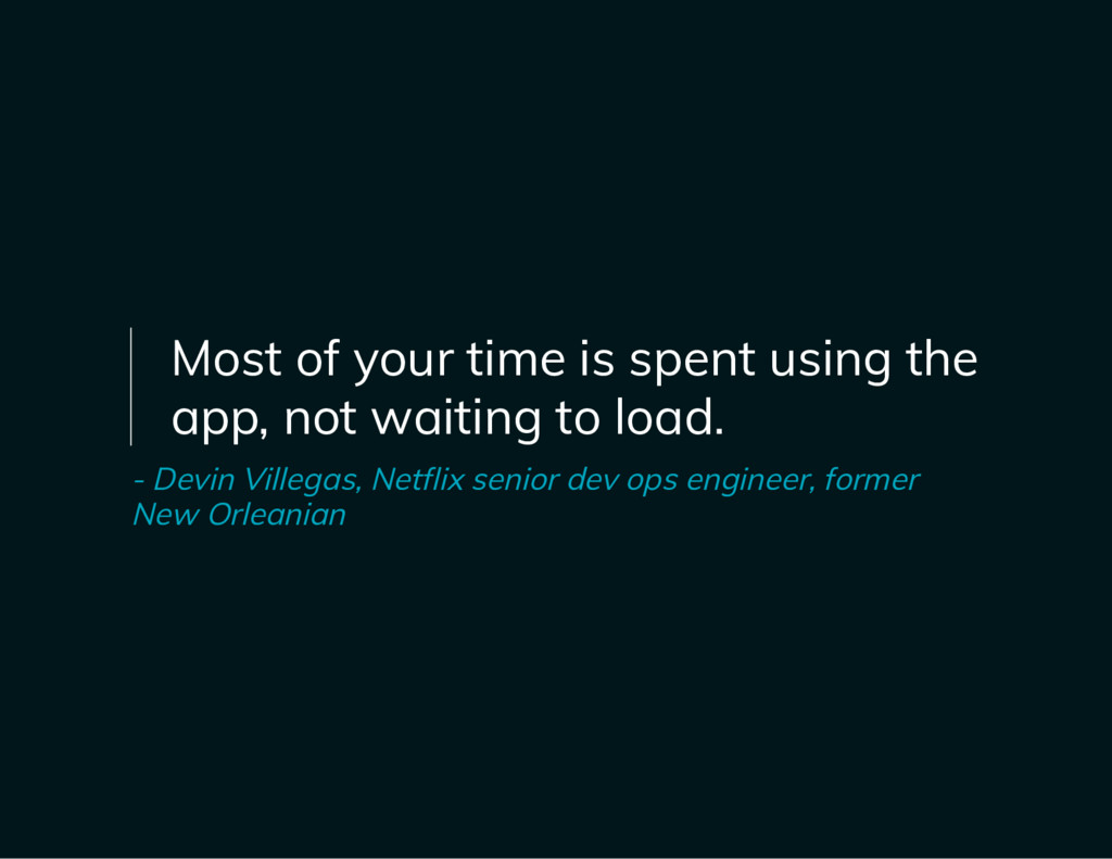 Most of your time is spent using the app, not w...