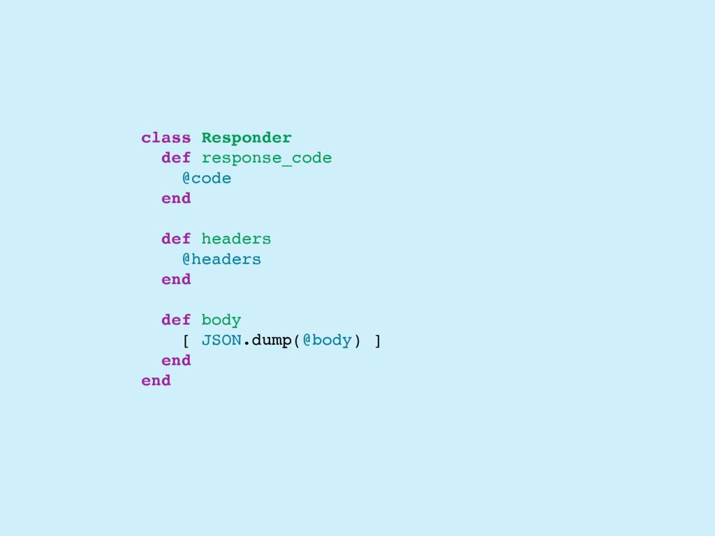 class Responder def response_code @code end def...