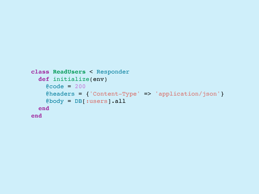 class ReadUsers < Responder def initialize(env)...