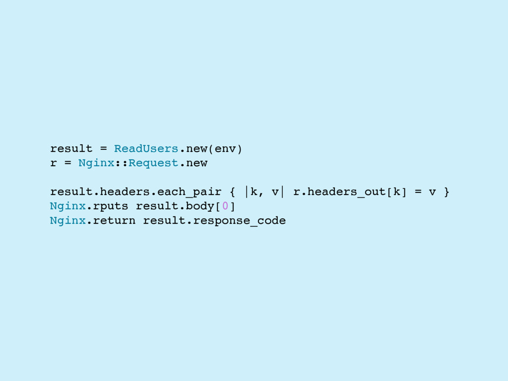 result = ReadUsers.new(env) r = Nginx::Request....