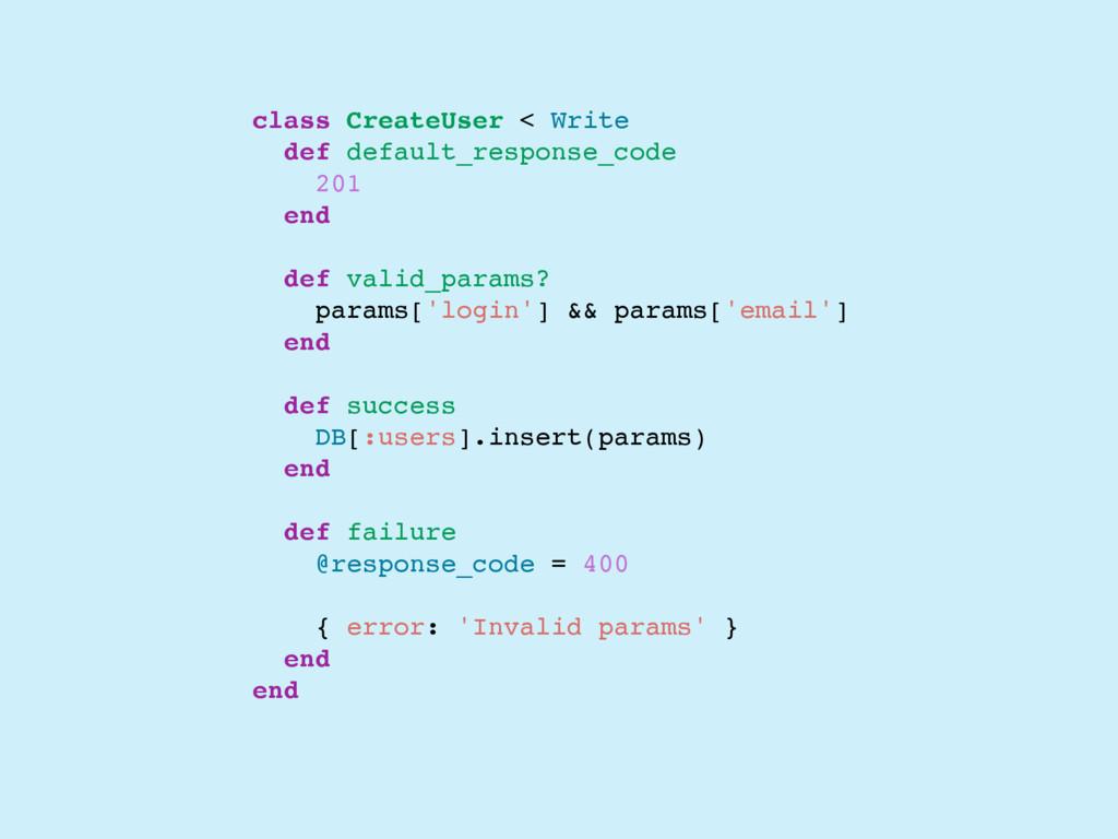 class CreateUser < Write def default_response_c...