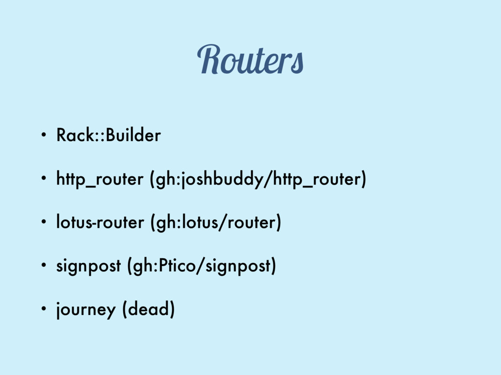 Routers • Rack::Builder • http_router (gh:joshb...
