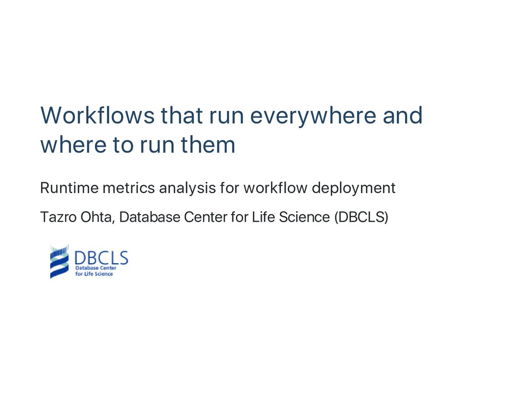 Workflows that run everywhere and where to run ...