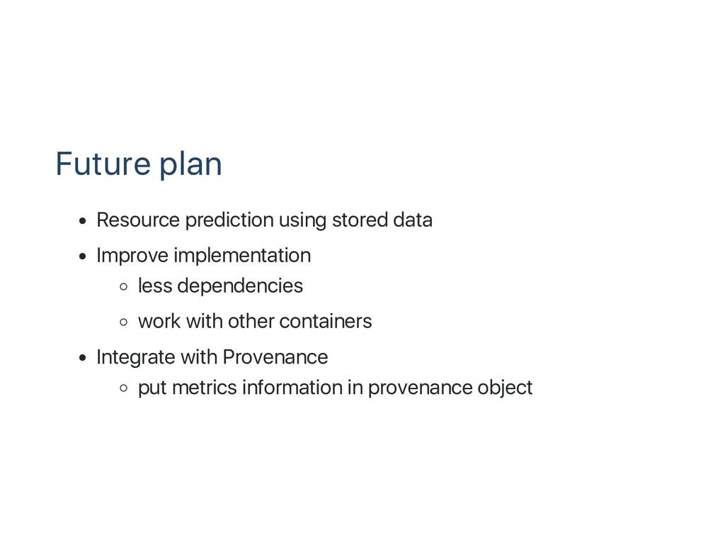 Future plan Resource prediction using stored da...