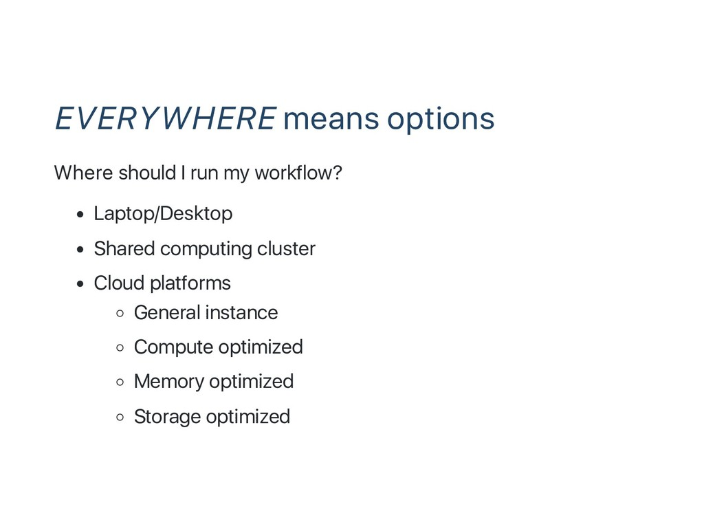 EVERYWHERE means options Where should I run my ...