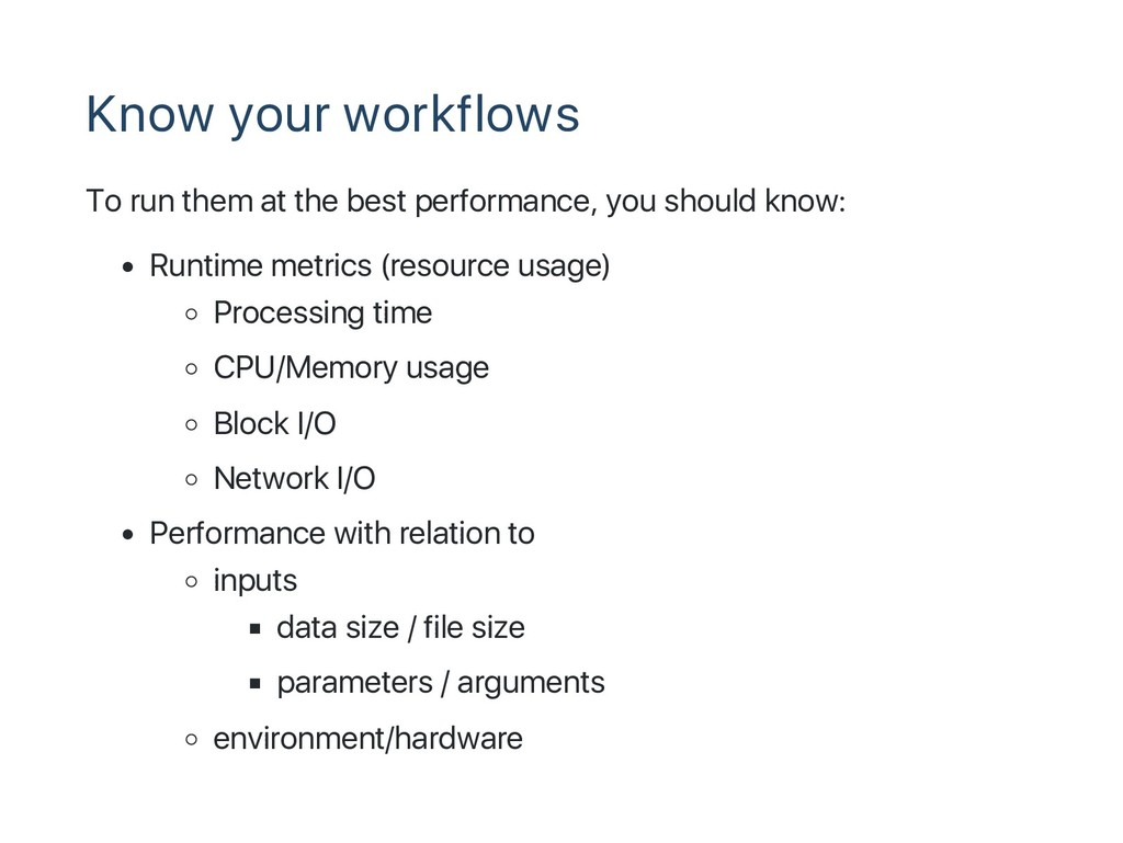 Know your workflows To run them at the best per...