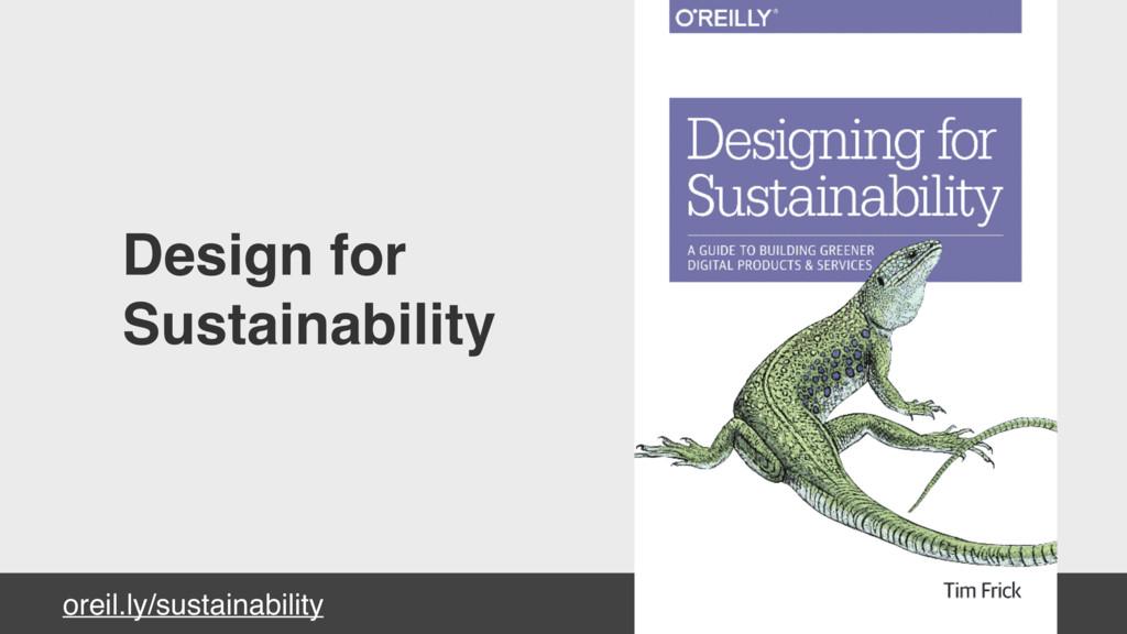 oreil.ly/sustainability Design for Sustainabili...