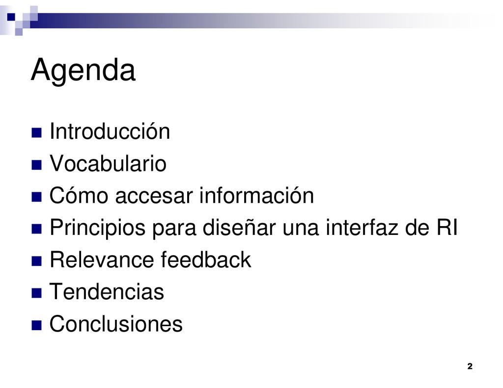 Agenda Introducción Vocabulario Cómo accesar in...