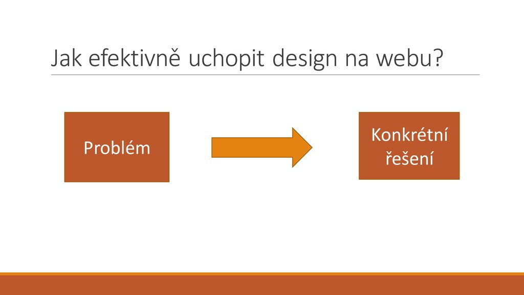 Jak efektivně uchopit design na webu? Problém K...