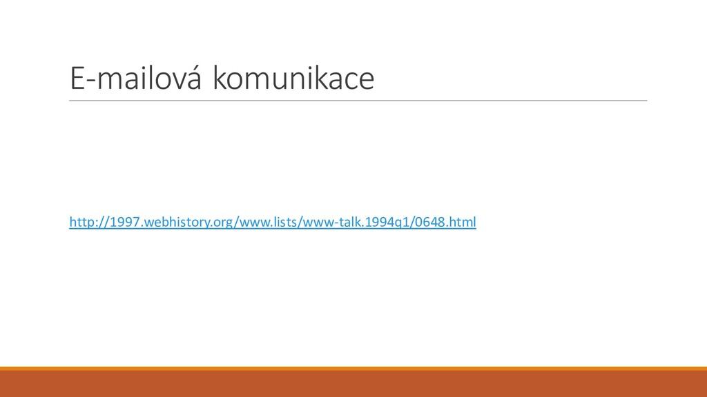 E-mailová komunikace http://1997.webhistory.org...