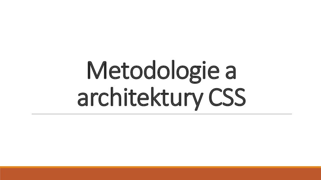 Metodologie a architektury CSS