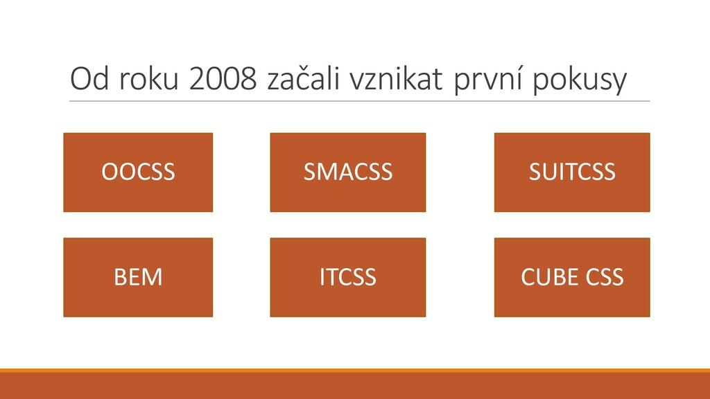Od roku 2008 začali vznikat první pokusy OOCSS ...