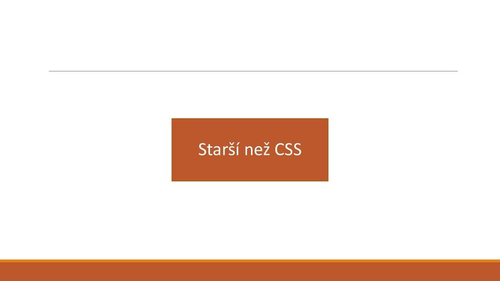 Starší než CSS