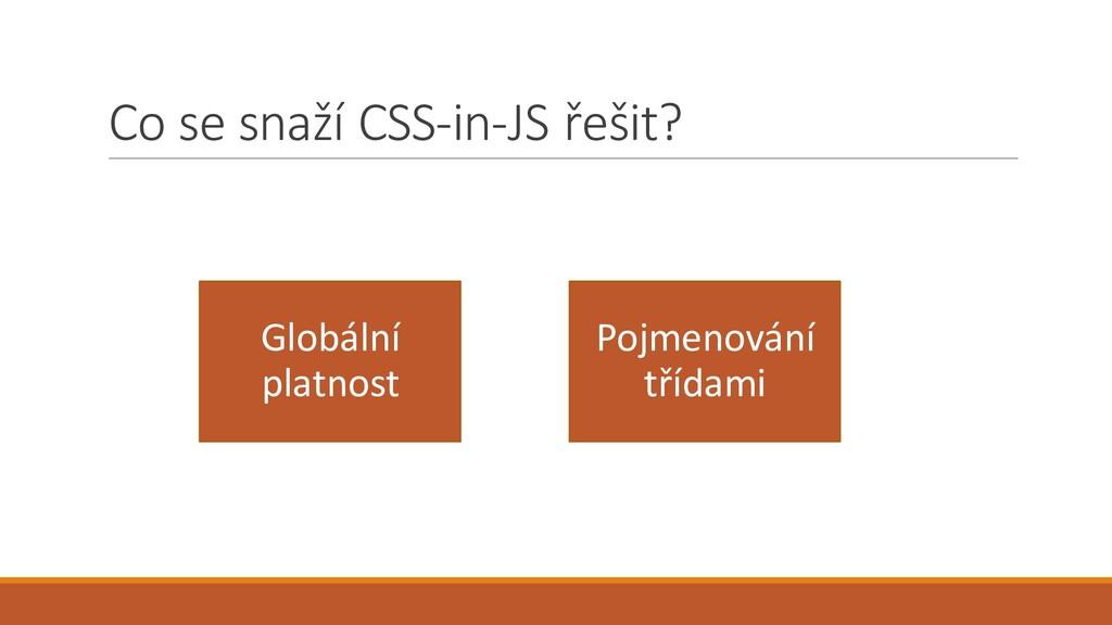 Co se snaží CSS-in-JS řešit? Globální platnost ...