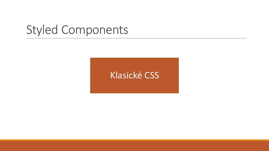 Styled Components Klasické CSS
