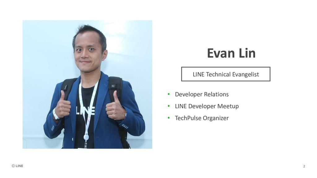 Evan Lin • Developer Relations • LINE Developer...