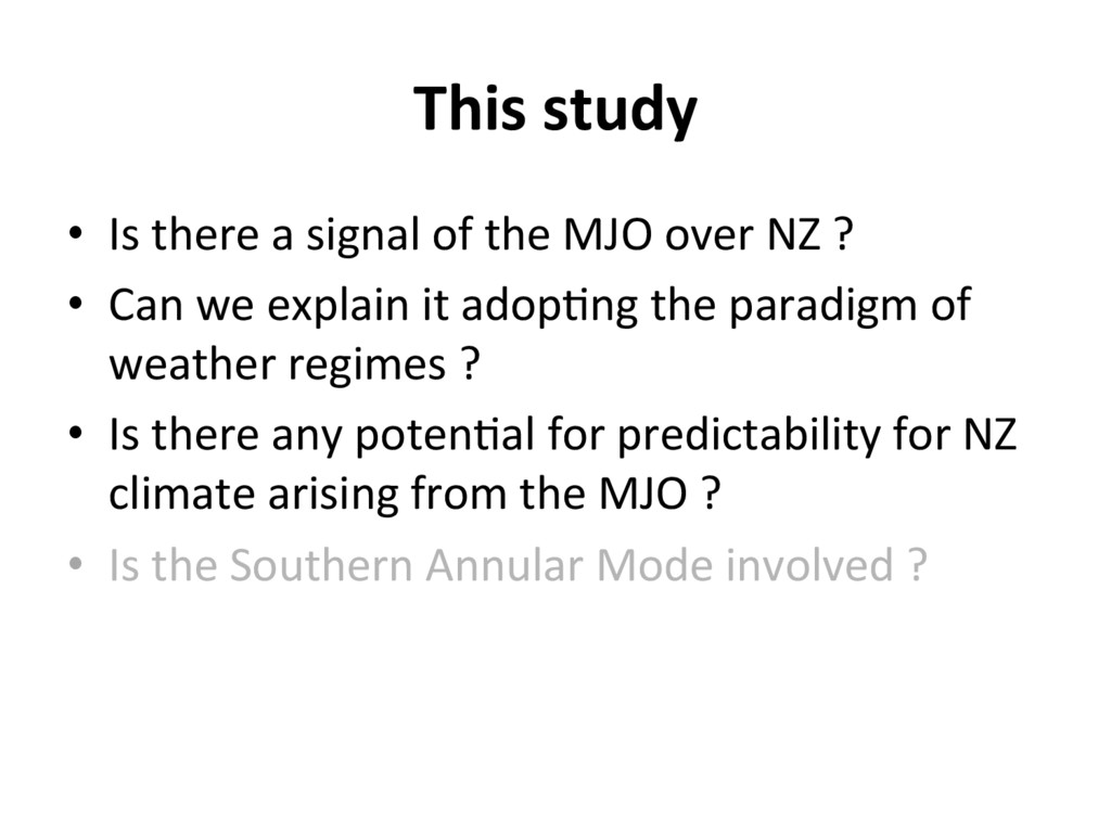 This study •  Is there a signal of the MJO over...