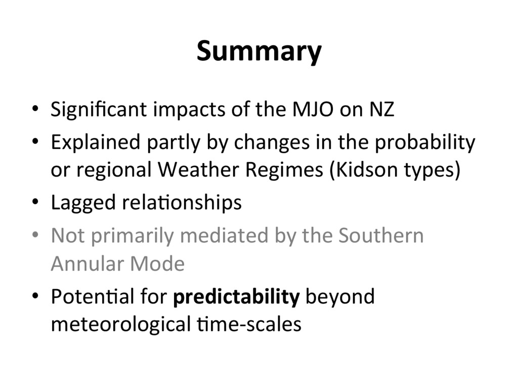 Summary •  Significant impacts of the MJO on NZ ...