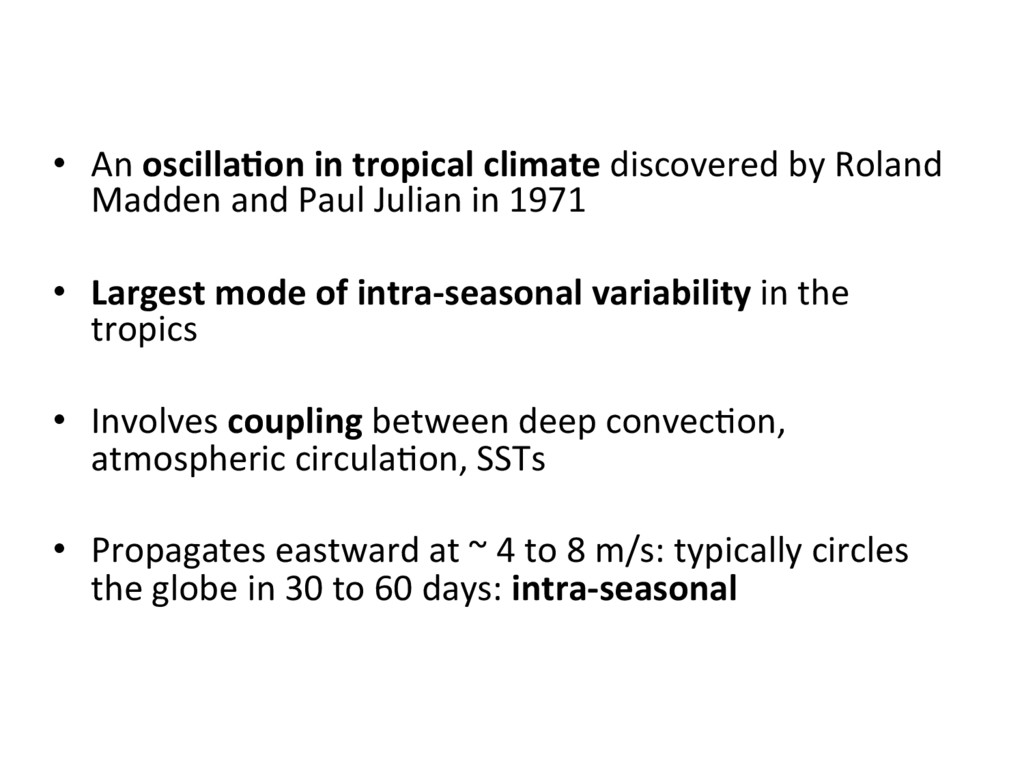 •  An oscilla8on in tropical climate discovered...