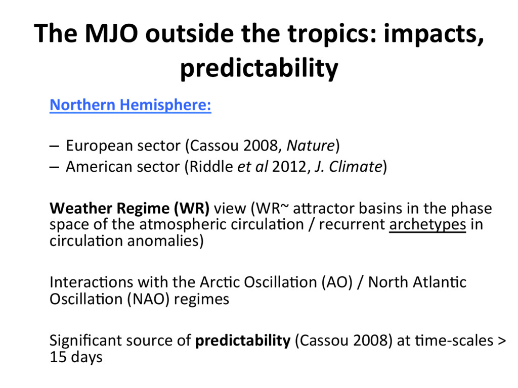 The MJO outside the tropics: impacts, predictab...