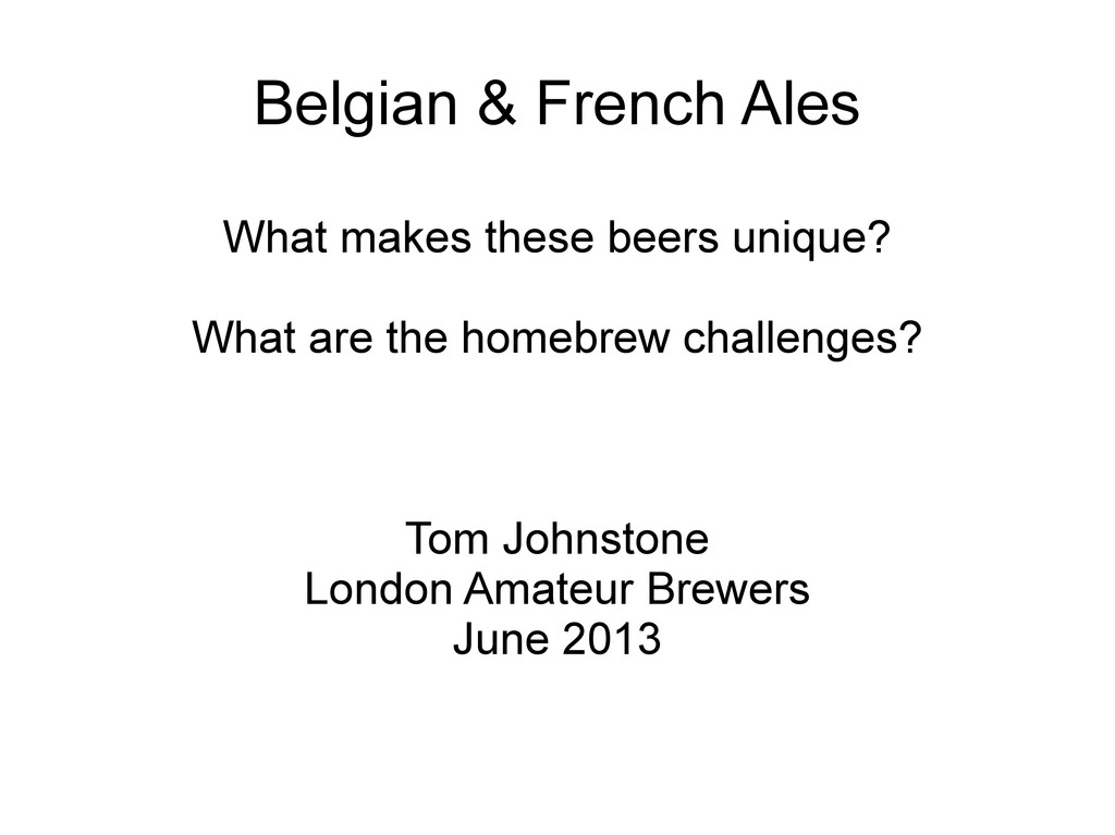Belgian & French Ales What makes these beers un...