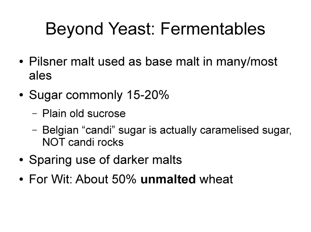 Beyond Yeast: Fermentables ● Pilsner malt used ...