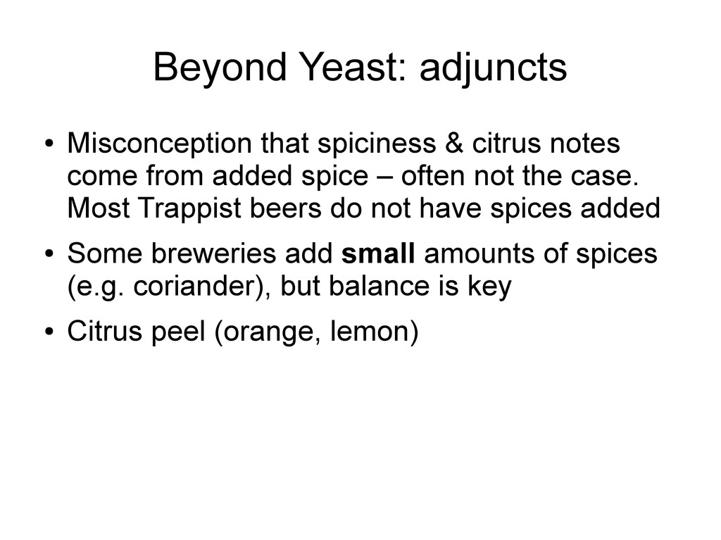 Beyond Yeast: adjuncts ● Misconception that spi...