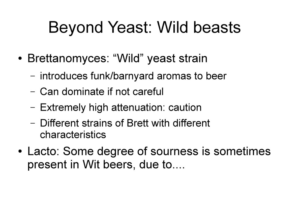 "Beyond Yeast: Wild beasts ● Brettanomyces: ""Wil..."