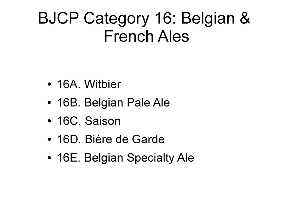 BJCP Category 16: Belgian & French Ales ● 16A. ...